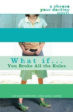 What If . . . You Broke All the Rules by Liz Ruckdeschel & Sara James (F RUC)