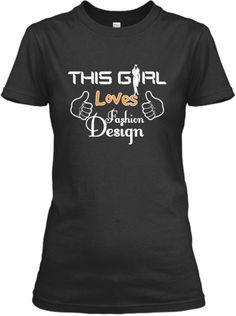 """Limited edition """"This Girl Loves Fashion Design"""" Tees! Not found instores! ONLY $21  CLICK TO ORDER-> http://teespring.com/thisgirllfd"""