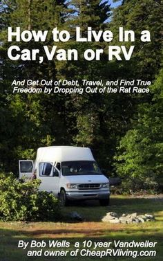 How to live in a car, van or RV. Interesting reading!!