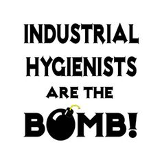industrial hygienists are the bomb - Certified Industrial Hygienist Resume