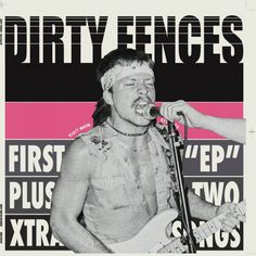 """Dirty Fences, """"First EP plus Two Xtra Songs"""" (Dirty Water, 2017)"""