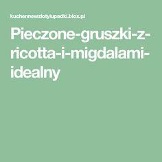 Pieczone-gruszki-z-ricotta-i-migdalami-idealny