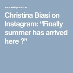 """Christina Biasi on Instagram: """"Finally summer has arrived here 😀"""""""