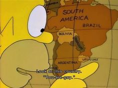 When he correctly identified a country. | 24 Times Homer Simpson Was Right