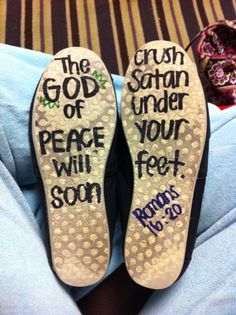 Write Bible verses on the bottom of your shoes! Great idea