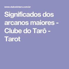 Significados dos arcanos maiores - Clube do Tarô - Tarot