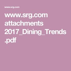 www.srg.com attachments 2017_Dining_Trends.pdf