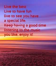 I Want You, Just Love, Fun Live, Enjoy It, Are You Happy, Good Things, Facebook, Music, Life