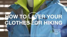 WATCH NOW: Amazon Outdoor Shorts Presents: How to Layer Your Clothes for Hiking - Avoid getting too sweaty or chilled using these layering tips for outdoor adventure.