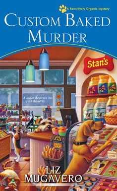 Custom Baked Murder (A Pawsitively Organic Mystery) by Li…