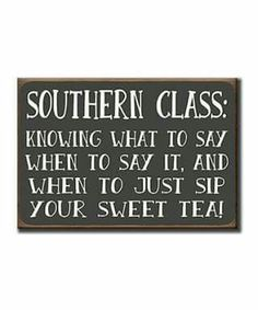A proper Southern Lady learns this at a young age.