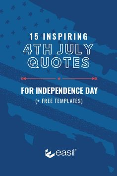 15 Inspiring 4th of July Quotes for Independence Day (+ Free Templates)