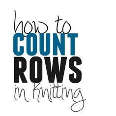 A simple explanation of how to count rows in knitting. Count from increases, decreases, cables, yarnovers, in garter stitch, purls, and knits.