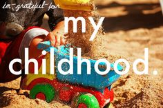 i had an amazing childhood :) thanks you parentals!