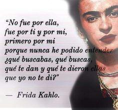 Poema De Diego Rivera A Frida Kahlo No Fue Por Ella Fue Por Ti Y Por Mi Frase De Frida Kahlo
