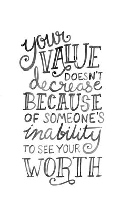 Your Value Quote - Hand Lettering Black Ink Art Print by rubyandpearl Great Quotes, Quotes To Live By, Me Quotes, Inspirational Quotes, Family Quotes, Qoutes, Hand Lettering Quotes, Calligraphy Quotes, Calligraphy Doodles