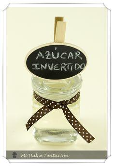 Mi dulce tentación: Azúcar Invertido