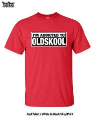 Im Addicted to OLDSKOOL t-shirt | DJ4DJ