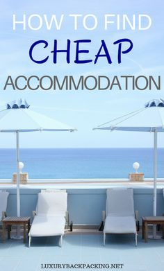 How to find cheap accommodation for travelling. Our tops travel tips and hacks to suit any budget!