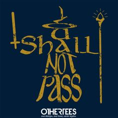 """Shall not pass"" by Coconutman Shirt on sale until 26 May on othertees.com #gandalf Pin it for a chance at a FREE TEE!"