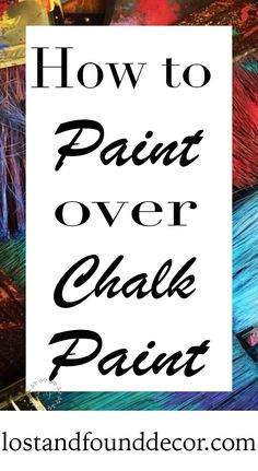 How to paint over chalk paint. Whether you want to just change the color with a new coat of chalk paint or try out a different type of paint, it's important to ask a few questions before you break out the paintbrush. #lostandfounddecor #chalkpaint #furnitureflipper