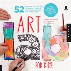 Art Lab for Kids published by Quarry Books February 2012. Preorder a signed copy hereA refreshing source of ideas for creating fine art with children, Art Lab for Kids encourages the artist's own voice, marks and style. This fun and creative book features 52 fine art projects