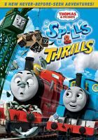 Thomas & friends. Spills & thrills / director, Dave Baas ; writers Andrew Brenner, Laura Beaumont, Paul Larson ; producers, Robert Anderson, Kallan Kagan, Jeff Young, Steven Hecht.