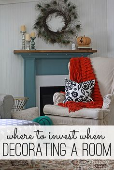 where to invest in decorating... And I love these colors. But never block off a beautiful fire place!