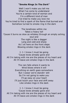 Gary Allan- Smoke Rings In The Dark- My fave verse in my tattoo!  My fave song in the world!
