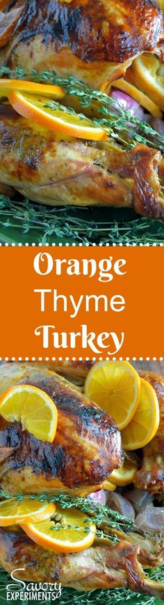 Orange Thyme Turkey- the BEST roasted turkey recipe for juicy turkey and the best drippings for gravy. The best turkey for Thanksgiving! #roastedturkeyrecipe #bestturkeyrecipe www.savoryexperiments.com via @savorycooking