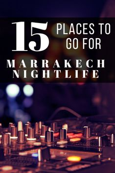 If you're after clubs, bars or other popular spots for dancing and drinking for your travel to Marrakech, Morocco– here are the favorite nightlife spots in the city.