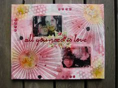 Canvas {All you need is love}