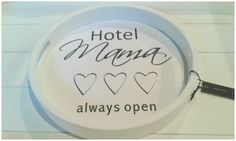 """Vassoio """"hotel Mama ♡ ♡ ♡ always open"""" MichelaR Arona"""