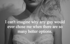 Seriously, no guy has asked me out. Sigh. Never happened, never will (besides boys at my school are retarded as fuck so...)