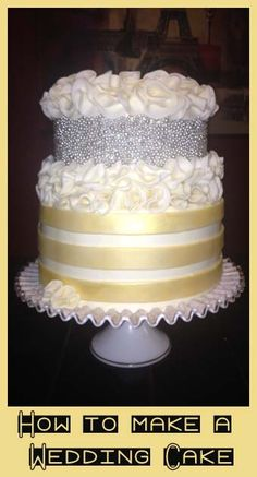 How to make a wedding cake- great tutorials here.