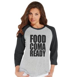Food Coma Ready Shirt - Funny Food Tshirt - Funny Women's Thanksgiving Dinner Shirt - Ladies Grey Raglan Tee - Funny Food Shirt