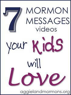 7 Mormon Messages videos your kids will love | Aggieland Mormons