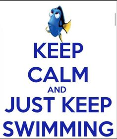 Keep calm and just keep swimming lol hilarious :) Keep Calm Posters, Keep Calm Quotes, Keep Calm And Love, Keep On, My Love, Keep Calm Bilder, Keep Calm Pictures, Keep Clam, Keep Calm Signs