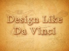 Design-like-Davinci. This Slideshare by Brian Sullivan is a popular one on SlideShare this week and was originaly seen at SXSW 2013.
