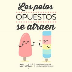 Los polos opuestos se atraen #Mr.Wonderful