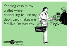On those RARE occasions I carry cash...