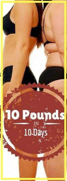 10 realistically doable tips to lose 10 pounds in 10 days.