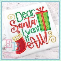 Dear Santa I Want it ALL - 4x4, 5x7, 6x10 & 9x9