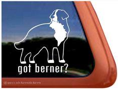 Got Bernese Mountain Dog - DC315GOT - High Quality Adhesive Vinyl Window Decal…