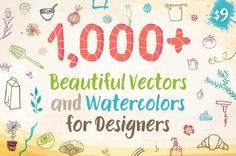 1000 Beautiful Vectors and Watercolors for Designers - only $9!