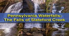 The Delaware Water Gap of Pennsylvania is home to many great waterfalls, but few know how to get to the waterfalls of Slateford Creek in Northampton County, Pa.