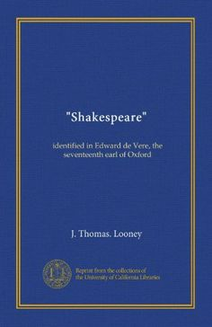 """Shakespeare"": identified in Edward de Vere, the seventeenth earl of Oxford by J. Thomas. Looney,http://www.amazon.com/dp/B0063EQPUQ/ref=cm_sw_r_pi_dp_g4YAsb0NYKFFRS96"