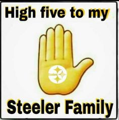 GIVE ME A HIGH FIVE Steelers Rings, Pitsburgh Steelers, Here We Go Steelers, Pittsburgh Steelers Football, Pittsburgh Sports, Good Morning Tuesday Images, Steelers Terrible Towel, Family Wishes, Funny Emoji