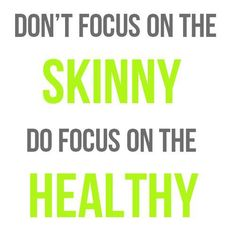 Focus on your health, not your weight