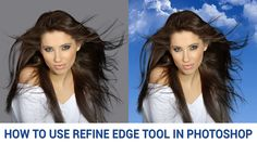 How to use Refine Edge Tool in Photoshop. Follow the link to learn more